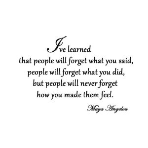 maya angelou make people feel