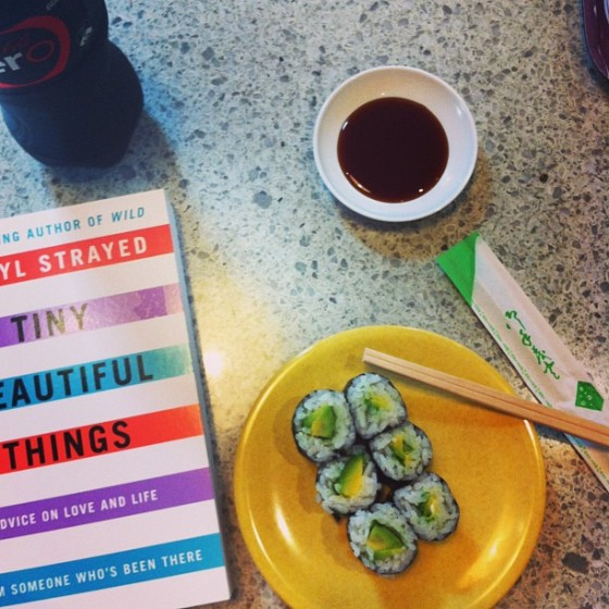 Sushi and Cheryl Strayed. Soul: nourished.
