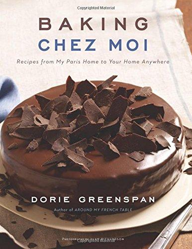 Dorie Greenspan - Baking Chez Moi