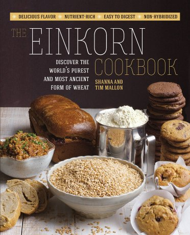 Shanna and Tim Mallon - The Einkorn Cookbook